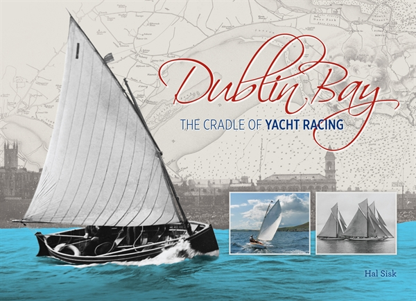 Dublin Bay - The Cradle of Yacht Racing  Peggy Bawn Press